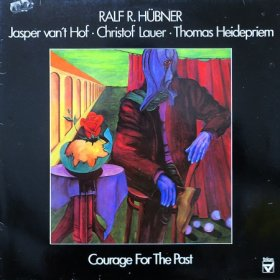 Ralf R. Hubner / Courage For The Past