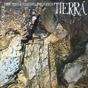 Tierra / Se Hace Camino Al Andar · Der Weg Entsteht Im Gehen