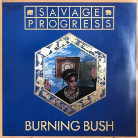 Savage Progress / Burning Bush (12