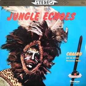 Chaino And His African Percussion Safari / Jungle Echoes (10