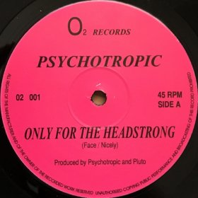 Psychotropic / Only For The Headstrong (12