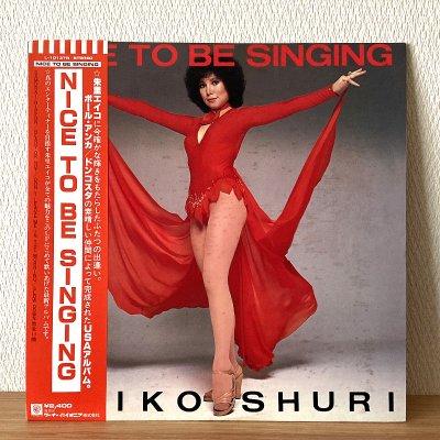 Eiko Shuri 朱里エイコ / Nice To Be Singing