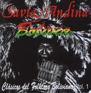 サビア・アンディーナ / ボリビアのフォルクローレ VOL.1 [CD]