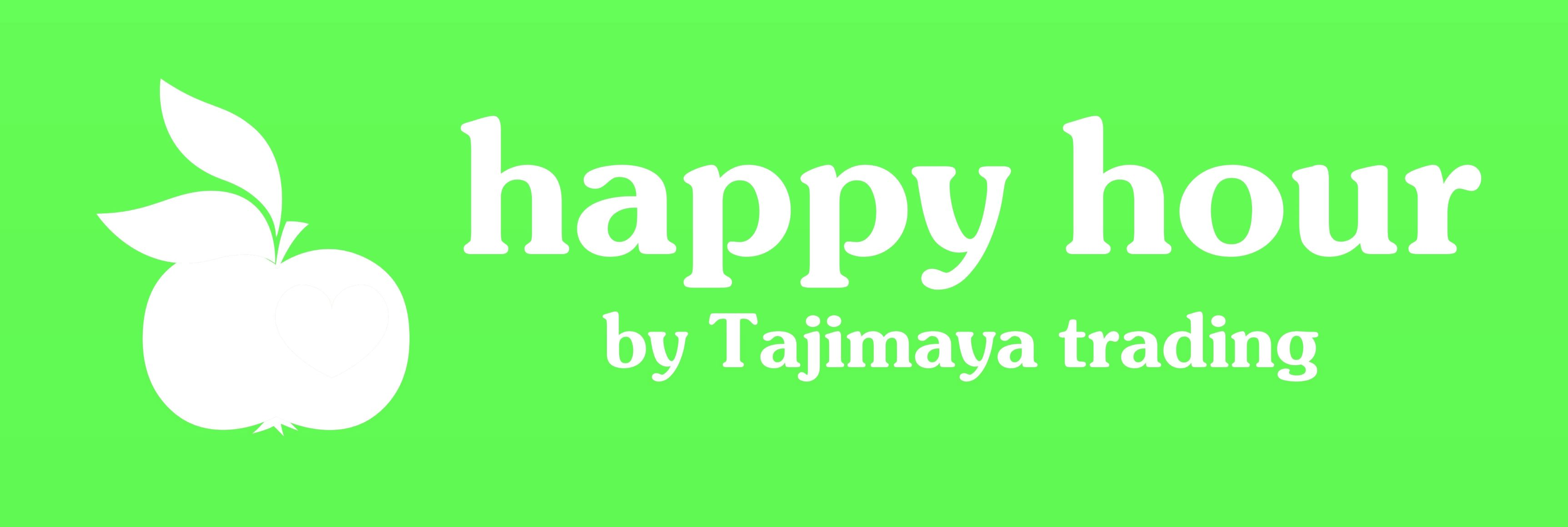 happy hour by Tajimaya trading