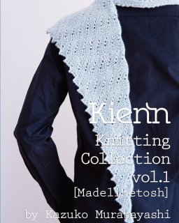 Kienn knitting collection Vol.1 Madelinetosh