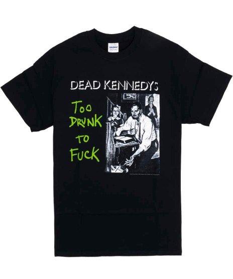 デッド ケネディーズ ( Dead Kennedys ) Tシャツ Too Drunk