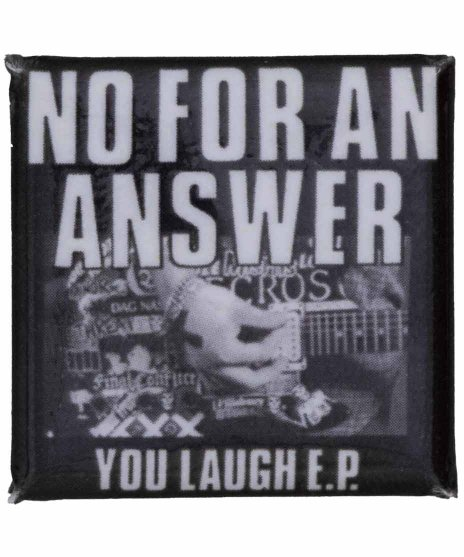 No For An Answer バンド缶バッチ You Laugh
