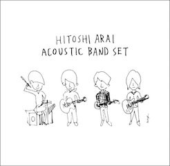 "Hitoshi Arai Acoustic Band Set ""Acoustic Rock"