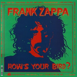 How's Your Bird ? [10 inch Analog] /  FRANK ZAPPA