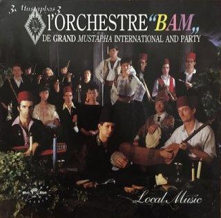 """3 MUSTAPHAS 3L'orchestre""""Bam""""D..."""