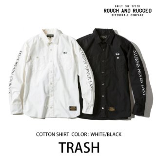 TRASH/ROUGH AND RUGGED