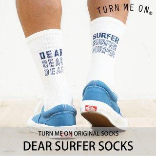 DEAR SURFER SOCKS/TURN ME ON