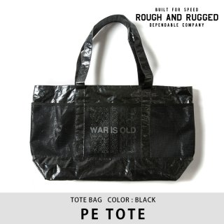 PE TOTE/ROUGH AND RUGGED<img class='new_mark_img2' src='https://img.shop-pro.jp/img/new/icons8.gif' style='border:none;display:inline;margin:0px;padding:0px;width:auto;' />