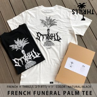 FRENCH FUNERAL PALM TEE ナチュラル ブラック/THRILLS×FRENCH コラボレーション <img class='new_mark_img2' src='https://img.shop-pro.jp/img/new/icons8.gif' style='border:none;display:inline;margin:0px;padding:0px;width:auto;' />