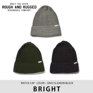 BRIGHT/ROUGH AND RUGGED