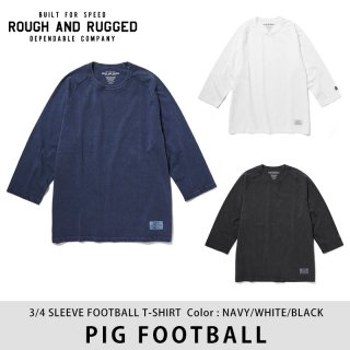 PIG FOOTBALL/ROUGH AND RUGGED<img class='new_mark_img2' src='https://img.shop-pro.jp/img/new/icons8.gif' style='border:none;display:inline;margin:0px;padding:0px;width:auto;' />