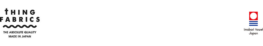 THING FABRICS 今治タオルと今治産タオル生地の洋服   販売 ー 通販   シングファブリックスの公式サイト