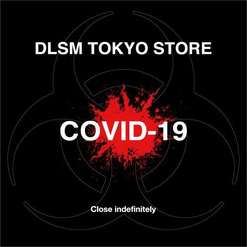 【DLSM TOKYO STORE INFORMATION】
