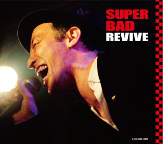 SUPER BAD<br/>CD* SUPER BAD REVIVE<br/>