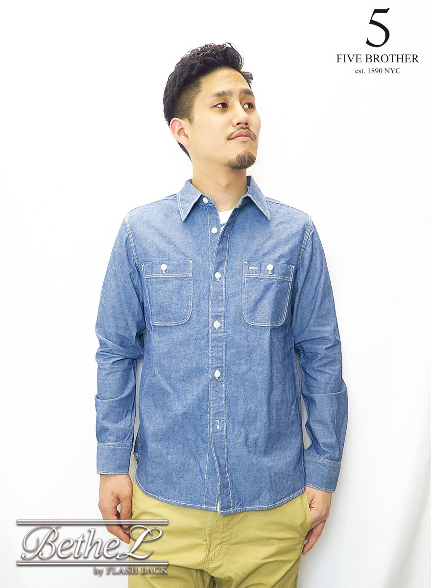 FIVE BROTHER/ファイブブラザー CHAMBRAY WORK SHIRTS