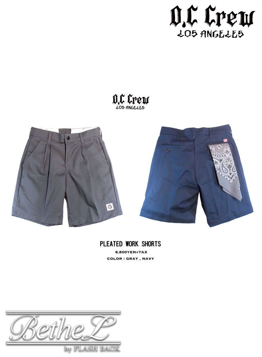 O.C CREW/オーシークルー  PLEATED WORK SHORTS 全2色