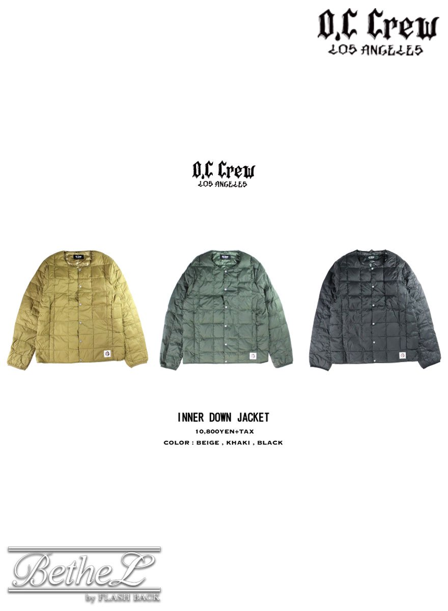 O.C CREW/オーシークルー  TAION INNER DOWN JACKET 全3色