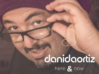 Here & Now (4 DVD Set) by Dani DaOrtiz