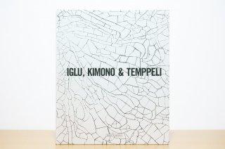 Iglu, Kimono & Temppeli