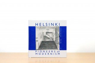 Helsinki - Pioneers of Modernism 1930-1955