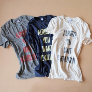 CAL.Berries(カルベリーズ)ALRIGHT,YOU WANT A REVOLUTION Tシャツ