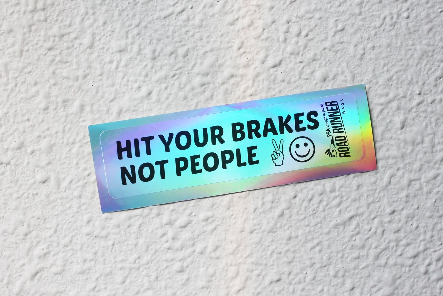 Hit Your Brakes Not People ステッカー