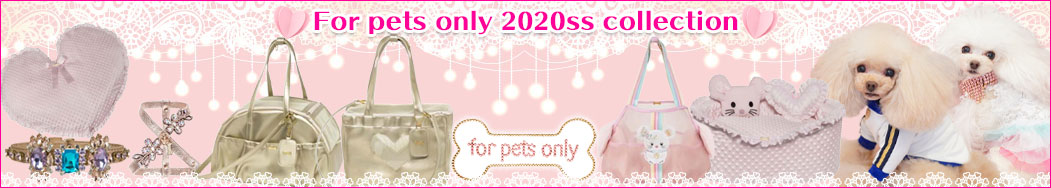 For pets only 2020ss collection