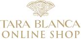 TARA BLANCA OFFICIAL ONLINE SHOP
