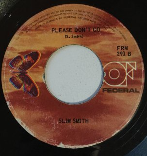 SLIM SMITH - PLEASE DON'T GO