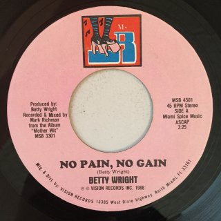 BETTY WRIGHT - NO PAIN NO GAIN