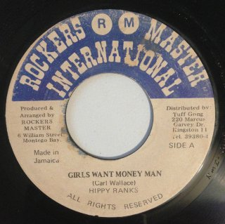 HIPPY RANKS - GIRLS WANT MONEY MAN