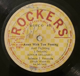 JUNIOR DELGADO - AWAY WITH YOU FUSSING AND FIGHTING