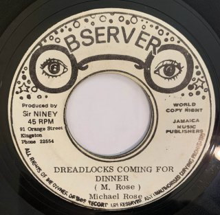 MICHAEL ROSE - DREADLOCKS COMING FOR DINNER