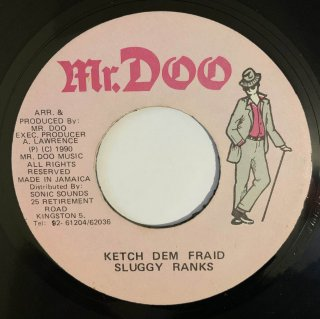 SLUGGY RANKS - KETCH DEM FRAID
