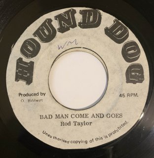 ROD TAYLOR - BAD MAN COMES AND GOES