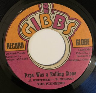 PIONEERS - PAPA WAS A ROLLING STONE