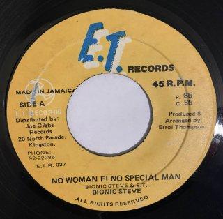 BIONIC STEVE - NO WOMAN FI NO SPECIAL MAN