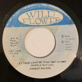 ERNEST WILSON - LET TRUE LOVE BE