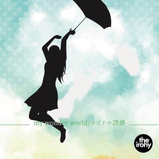 the irony CD「my wonder world / クピドの誘惑」