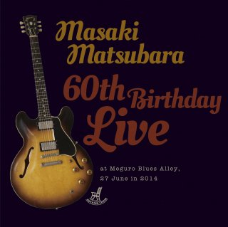 松原正樹  /  60th Birthday Live  (2CD)