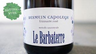 [1875] Besmein Capolegh Frizzante Rose NV Le Barbaterre / ベスメイン・カポレグ・フリッツァンテ・ロゼ NV レ・バルバテッレ
