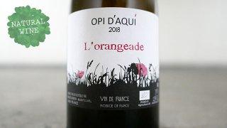 [3000] L'orangeade 2018 OPI D'AQUI / オレンジエード 2018 オピダキ