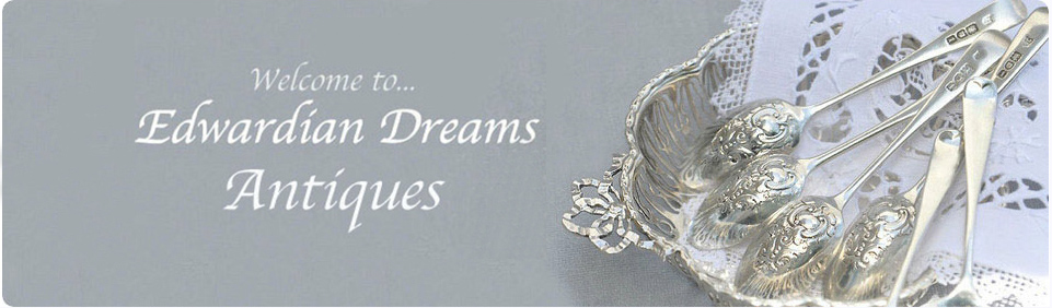 Edwardian Dreams Antiques/英国骨董銀器・仏銀器(イギリス・フランスのアンティークシルバー)のお店