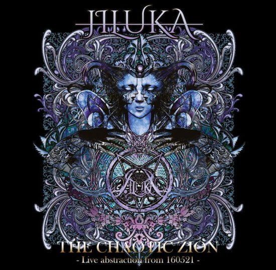 JILUKA 会場限定ライヴDVD<br> 『THE CHAOTIC ZION』– Live abstraction from 160521 –