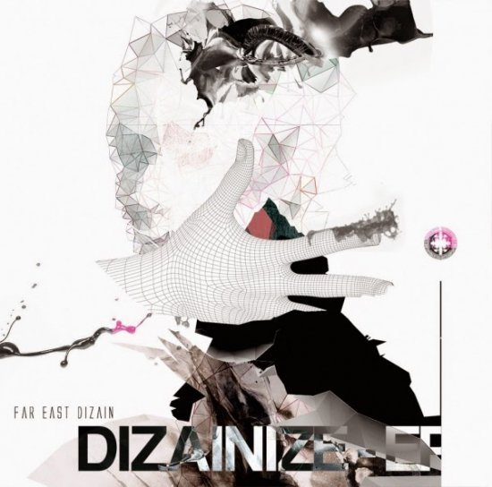 FAR EAST DIZAIN シングル<br>『DIZAINIZE - EP』